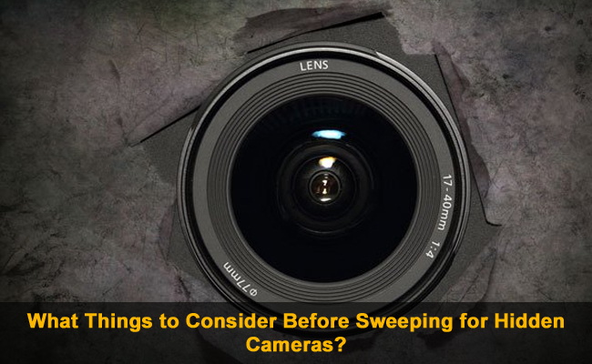What Things to Consider Before Sweeping for Hidden Cameras?